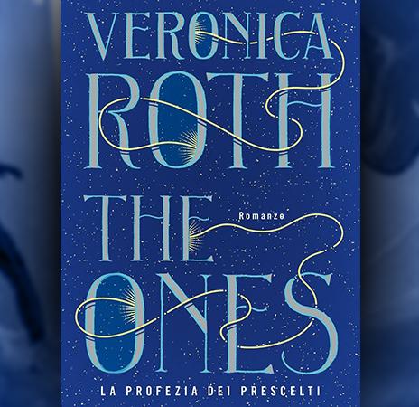 The Ones. La profezia dei prescelti, di Veronica Roth