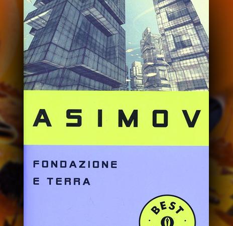 Fondazione e Terra, di Isaac Asimov