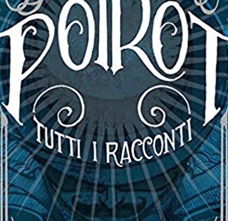 Poirot. Tutti i racconti | Il rapporto tra Agatha Christie e Poirot