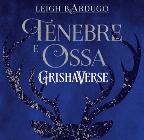 Tenebre e ossa, di Leigh Bardugo (Shadow and Bone #1)