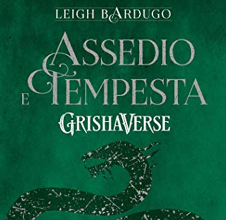 Assedio e Tempesta, di Leigh Bardugo (Shadow and Bone #2)