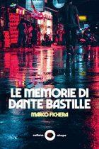 Le memorie di dante bastille