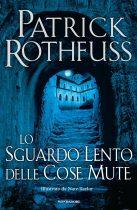 Rothfuss_Lo sguardo lento delle cose mute