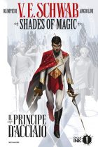 Shades of magic 1 - Il principe d'acciaio
